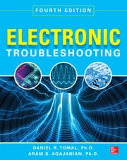 Electronic Troubleshooting, Fourth Edition ebook by Daniel Tomal,Aram Agajanian