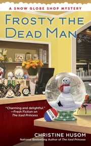 Frosty the Dead Man ebook by Christine Husom