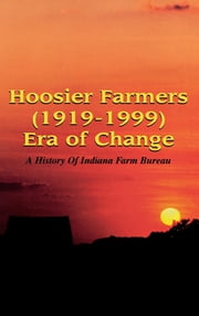 Hoosier Farmers - Indiana Farm Bureau ebook by Barbara Stahura