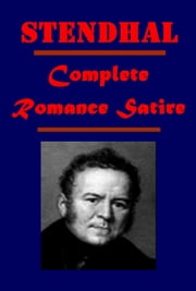 Complete Romance & Satire ebook by Stendhal,Marie-Henri Beyle