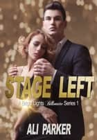 Stage Left ebook by Ali Parker