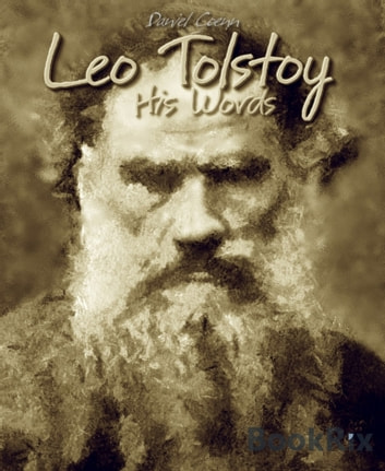 Leo Tolstoy - His Words ebook by Daniel Coenn