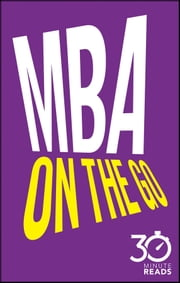 MBA On The Go: 30 Minute Reads ebook by Nicholas Bate