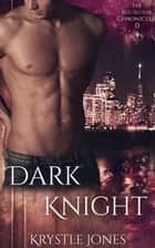 Dark Knight - The Red Sector Chronicles ebook by Krystle Jones