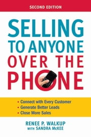 Selling to Anyone Over the Phone ebook by Renee P. WALKUP, Sandra MCKEE