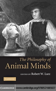 The Philosophy of Animal Minds ebook by Lurz, Robert W.