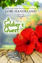 A Soldier's Quest - A Feel Good, Family Centered, Contemporary Romance Series ebook by