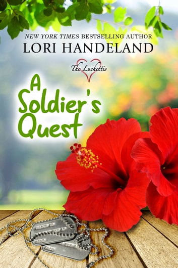A Soldier's Quest - A Feel Good, Family Centered, Contemporary Romance Series ebook by Lori Handeland