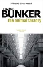 The Animal Factory ebook by Edward Bunker