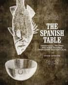 The Spanish Table ebook by Steve Winston
