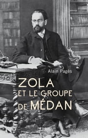 Zola et le groupe de Médan ebook by Alain PAGES