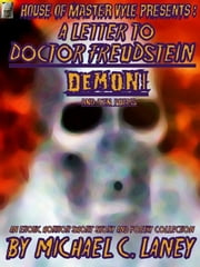 A Letter to Doctor Freudstein - Demoni - And Ten Poems ebook by Michael C. Laney