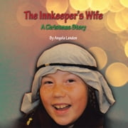 The Innkeeper's Wife - A Christmas Story ebook by Angela Landon