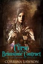 The Curse of the Brimstone Contract - The Steampunk Detectives, #1 ebook by Corrina Lawson
