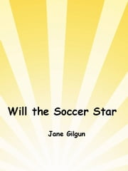 Will the Soccer Star ebook by Jane Gilgun