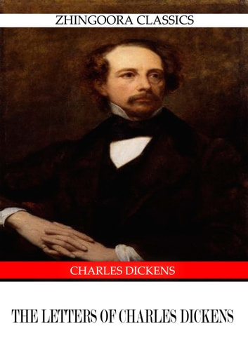 The Letters Of Charles Dickens ebook by Charles Dickens