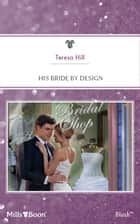 His Bride By Design ebook by