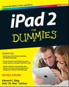 iPad 2 For Dummies ebook by Edward C. Baig, LeVitus