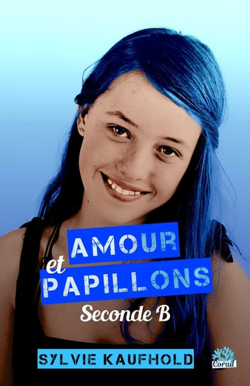 Amour et Papillons - Seconde B ebook by Sylvie Kaufhold