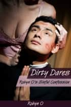 Robyn O's Sinful Confession (Dirty Dares, Priest Seduction, Bareback Erotica) ebook by Robyn O