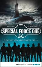 "Special Force One 04 - Operation ""Broken Fish ebook by Michael J. Parrish"