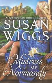 The Mistress of Normandy ebook by Susan Wiggs