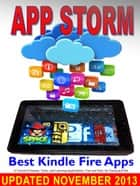 App Storm: Best Kindle Fire Apps, a Torrent of Games, Tools, and Learning Applications, Free and Paid, for Young and Old ebook by Steve Weber