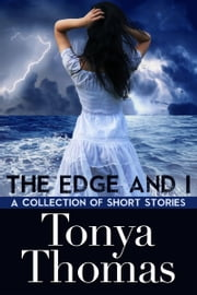 The Edge And I ebook by Tonya Thomas