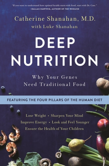 Deep nutrition rakuten kobo deep nutrition why your genes need traditional food ebook by catherine shanahan md fandeluxe Choice Image