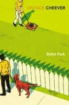 Bullet Park ebook by John Cheever