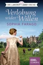 Verlobung wider Willen - Regency Roman ebook by Sophia Farago