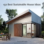 150 Best Sustainable House Ideas ebook by Francesc Zamora