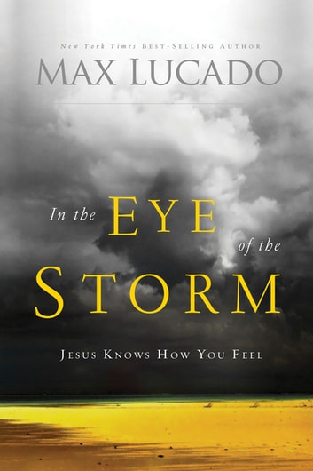 In The Eye Of The Storm Ebook By Max Lucado 9781418515898