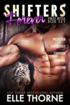 Shifters Forever First Bites Box Set ebook by Elle Thorne