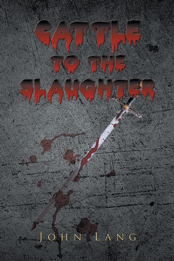 Cattle to the Slaughter ebook by John Lang