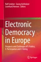 Electronic Democracy in Europe ebook by Ralf Lindner,Georg Aichholzer,Leonhard Hennen
