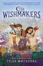 The Wishmakers ebook by Tyler Whitesides, Jessica Warrick