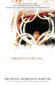 Draining the Sea ebook by Micheline Aharonian Marcom