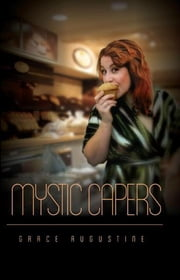 Mystic Capers - The Acorn Hills Series, #2 ebook by Grace Augustine