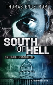 South of Hell - Ein Ludwig-Licht-Thriller eBook by Thomas Engström, Lotta Rüegger, Holger Wolandt