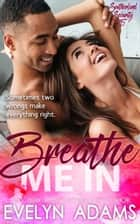 Breathe Me In ebook by Evelyn Adams