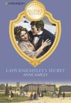 Lady Knightley's Secret ebook by Anne Ashley