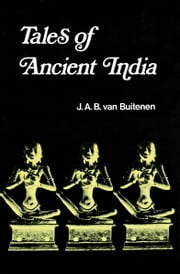 Tales of Ancient India ebook by J. A. B. van Buitenen
