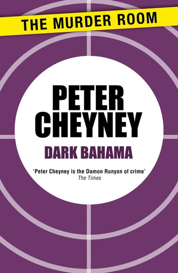 Dark Bahama ebook by Peter Cheyney