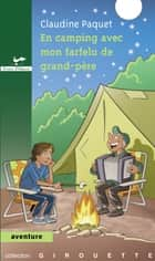 En camping avec mon farfelu de grand-père ebook by Claudine Paquet