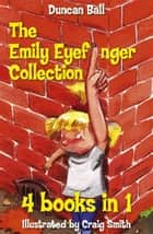 The Emily Eyefinger Collection ebook by Duncan Ball