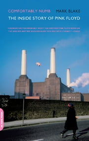 Comfortably Numb - The Inside Story of Pink Floyd ebook by Mark Blake