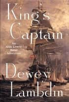 King's Captain ebook by Dewey Lambdin
