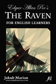 Edgar Allan Poe's The Raven for English Learners ebook by Jakub Marian,Edgar Allan Poe