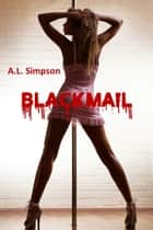 Blackmail ebook by A.L. Simpson